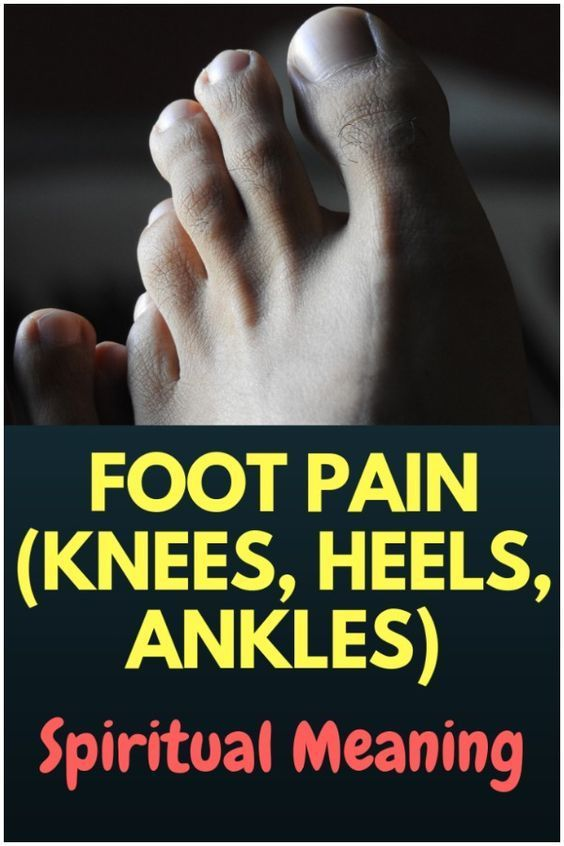 Spiritual Meaning of Foot Pain (Knees, Heels, Ankles) and Healing