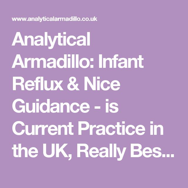 Analytical Armadillo: Infant Reflux & Nice Guidance - is Current Practice in the UK, Really Best Practice?