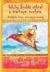 Okładka książki Gdyby Budda utknął w martwym punkcie. Buddyjska księga duchowej przemiany