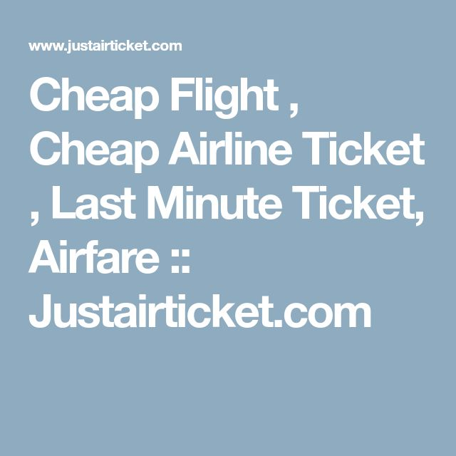 Cheap Flight , Cheap Airline Ticket , Last Minute Ticket, Airfare  :: Justairticket.com