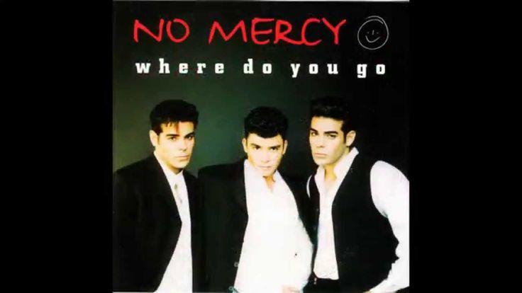 No Mercy Where Do You Go Radio Mix Hq Radio Music Videos Music