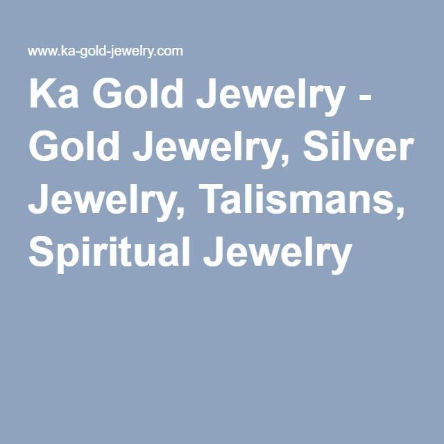 Ka Gold Jewelry - Gold Jewelry, Silver Jewelry, Talismans, Spiritual Jewelry