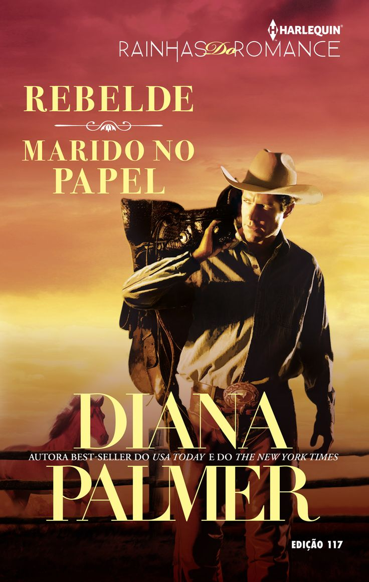 Diana Palmer - Marido No Papel #HomensDoTexas 15 // Onde está escrito que a filha de um fazendeiro precisa se casar com um cowboy alto, bonito e sedutor se quiser manter o rancho da família? No testamento do pai dela! E Dana Mobry acaba de descobrir que o seu marido de conveniência é ninguém menos do que Hank Grant, o texano mais sensual que ela já viu!