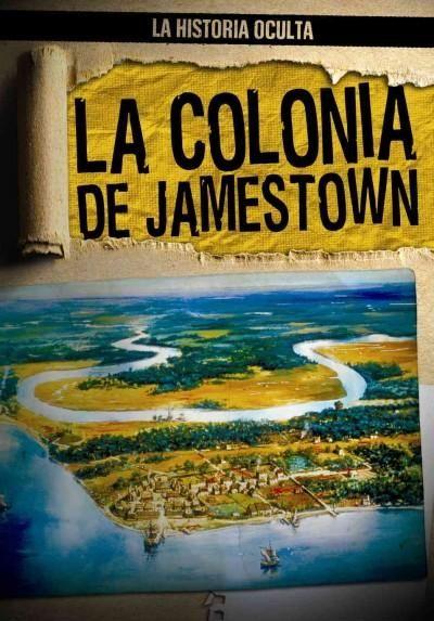 La Colonia de Jamestown / Uncovering the Jamestown Colony