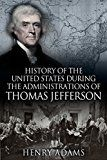 History of the United States of America During the Administrations of Thomas Jefferson by Henry Adams (Author) #Kindle US #NewRelease #History #eBook #ad