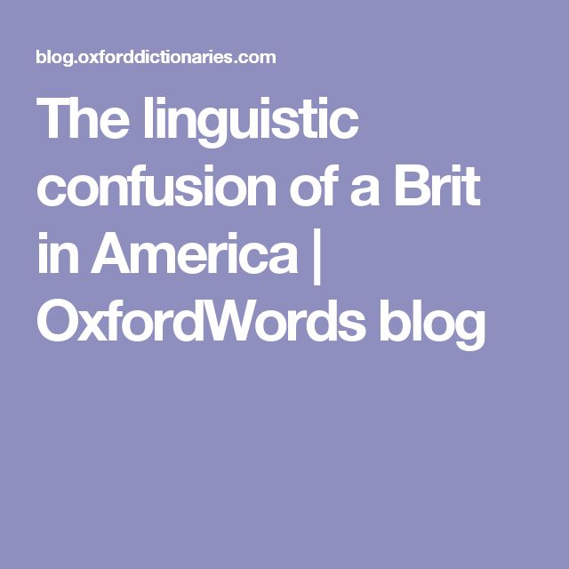 The linguistic confusion of a Brit in America | OxfordWords blog