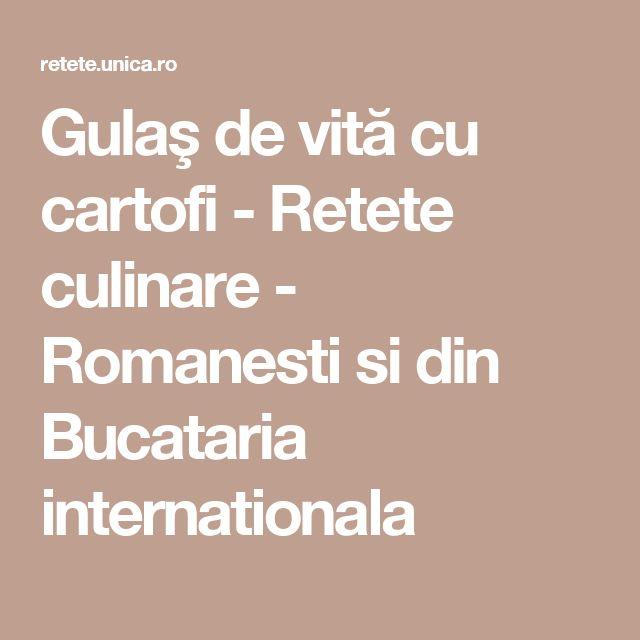 Gulaş de vită cu cartofi - Retete culinare - Romanesti si din Bucataria internationala