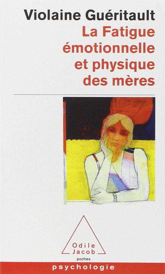 Amazon.fr - La fatigue émotionnelle et physique des mères : Le burn-out maternel - Violaine Gueritault - Livres