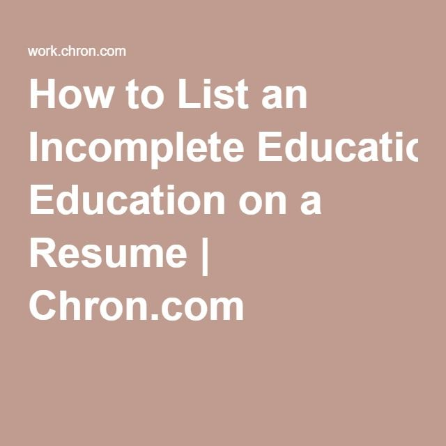 How To List An Incomplete Education On A Resume