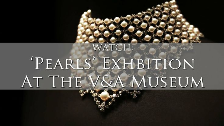 VIDEO: 'Pearls' Exhibition at the V&A Museum. #History #Pearls