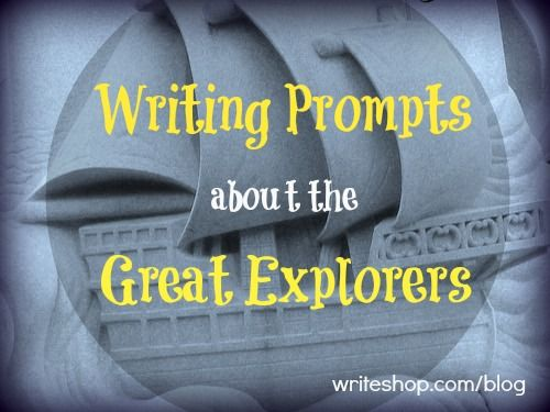"""Studying the """"Age of Exploration"""" (15th-17th centuries)?Try a few of these writing prompts about explorers with your kids!"""