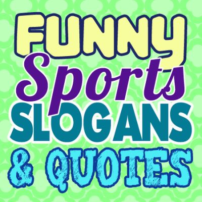 funny-sports-slogans-and-quotes