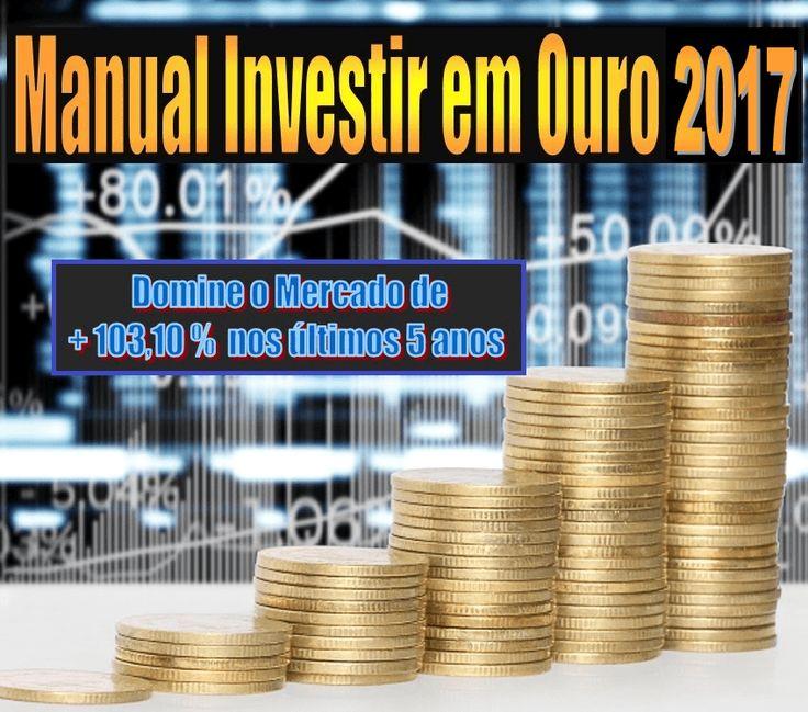 Manual investir em ouro Dinheiro - Invista no Mercado que subiu 103% nos últimos 5 anos. Saiba tudo sobre Investimentos em Ouro com o Manual Investir em Ouro 2017.