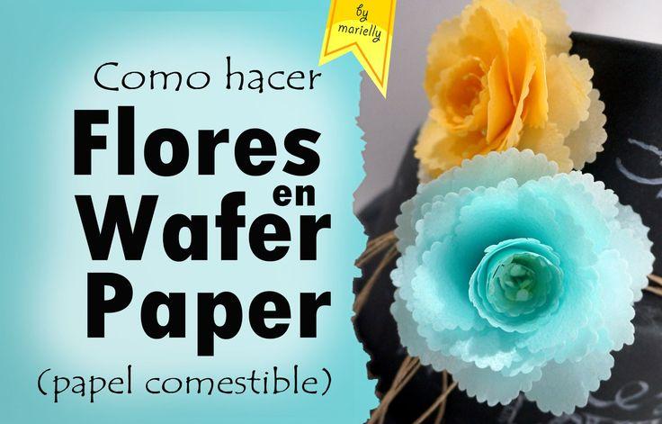 Como hacer Flores en Wafer Paper / Papel comestible