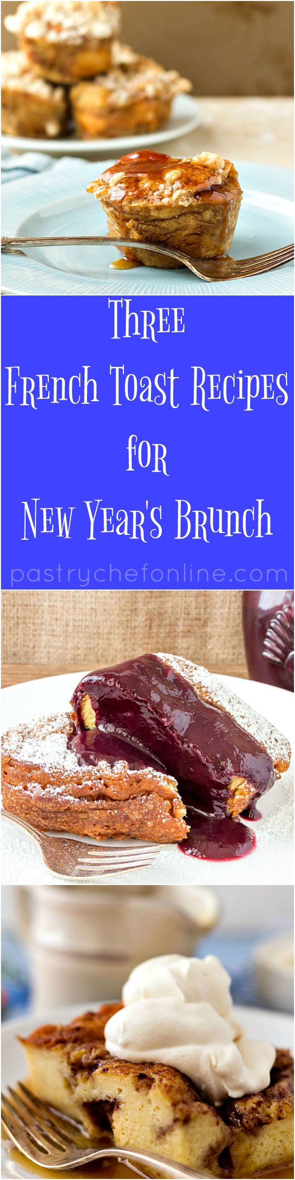 Enjoy These Three French Toast Recipes For New Years Brunch Or Anytime You Want A Different And Delicious French Toast Muffins Baked Or Deep Fried