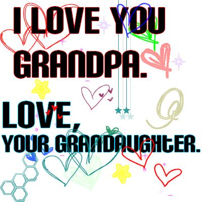 Grandfather Quotes And Poems Love You Grandpa For My Papa Gorgeous I Love My Grandpa Quotes