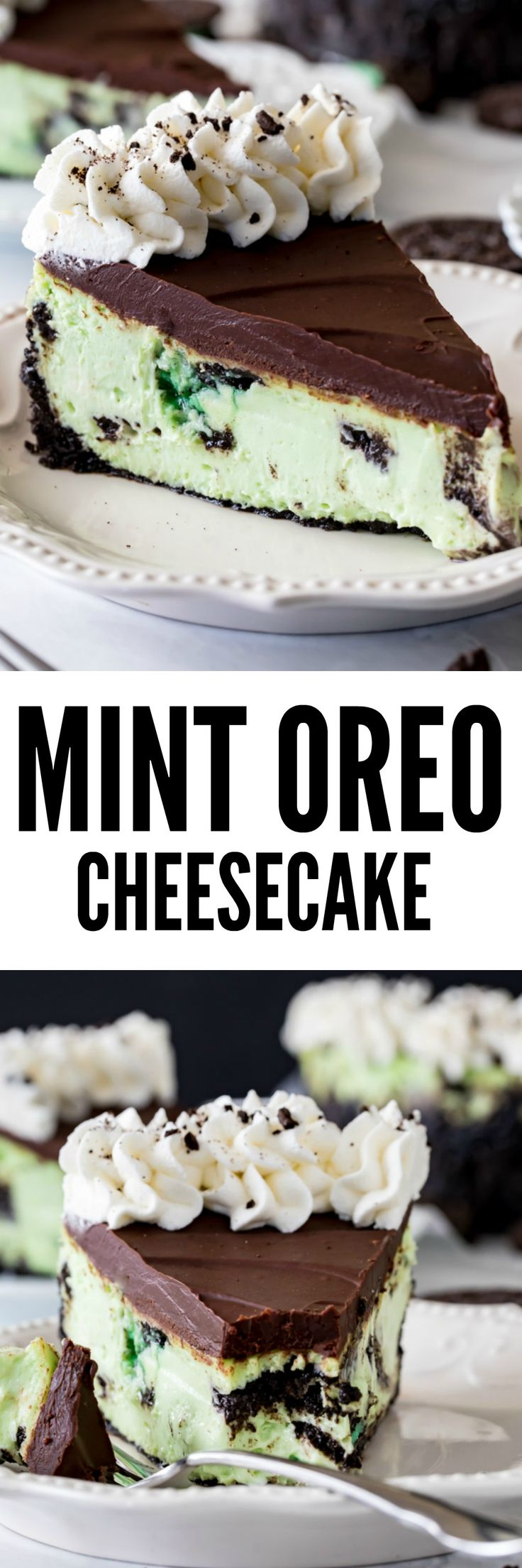 A creamy Mint Oreo Cheesecake served on a crisp Oreo cookie crust and made with no waterbath required! Top it off with a dark chocolate ganache and whipped cream for a decadent mint and chocolate treat!