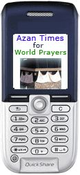 Azan Times For Worldwide Prayers For Mobile Phones