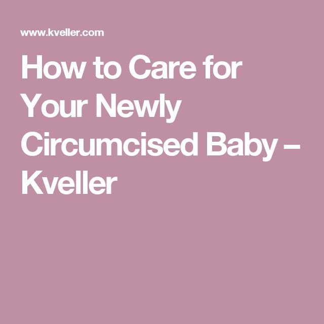 How to Care for Your Newly Circumcised Baby – Kveller