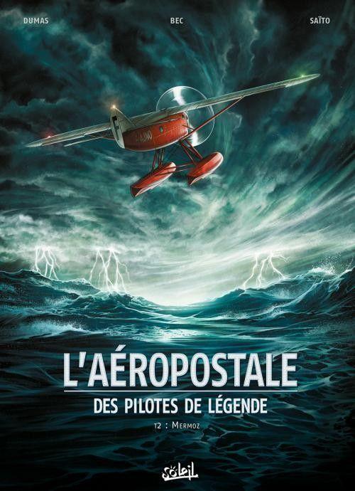 L'Aéropostale, Mermoz, l'archange par Christophe Bec - http://www.ligneclaire.info/laeropostale-mermoz-larchange-par-christophe-bec-12143.html