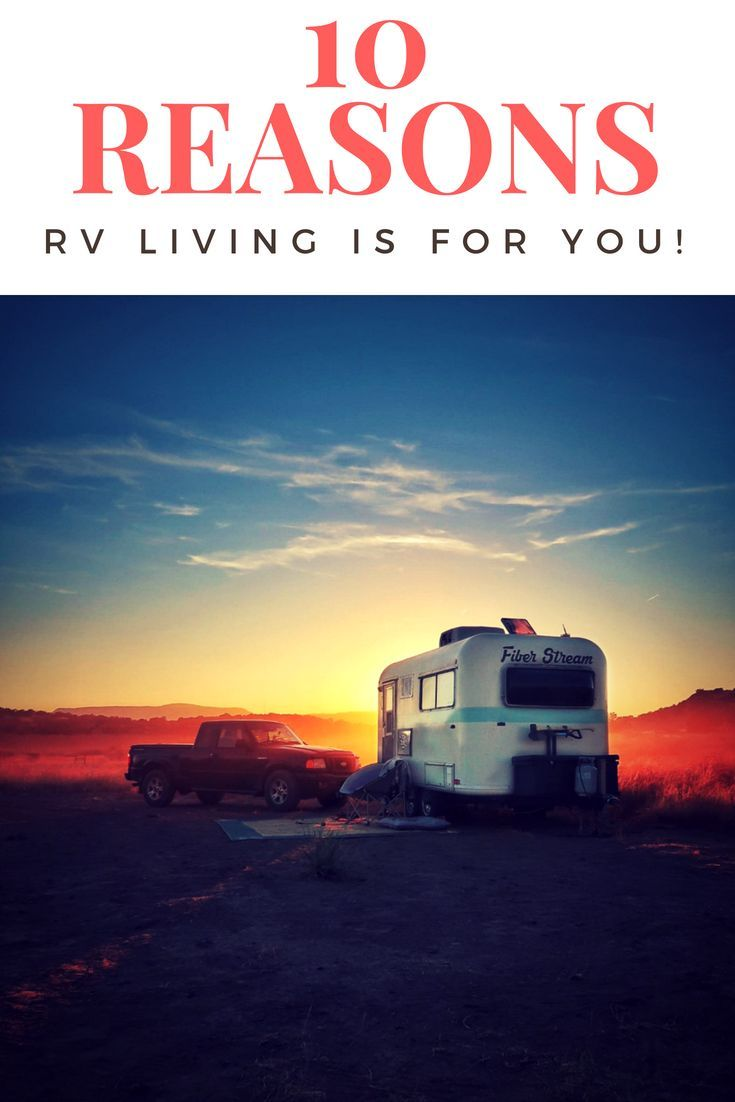Rv Living Is An Amazing Way Of Life If You Re Wanting To Hit The Road But Need A Little Encouragement This List Is For Rv Living Rv Life Rv Living Full