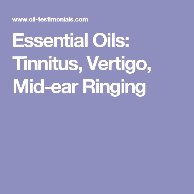 Essential Oils: Tinnitus, Vertigo, Mid-ear Ringing