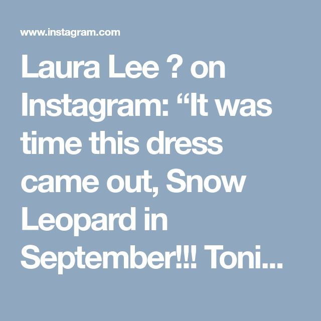 "Laura Lee 💋 on Instagram: ""It was time this dress came out, Snow Leopard in September!!! Tonights attire... #OOTD #lauraleeplus #manikmodel #honormycurves…"""