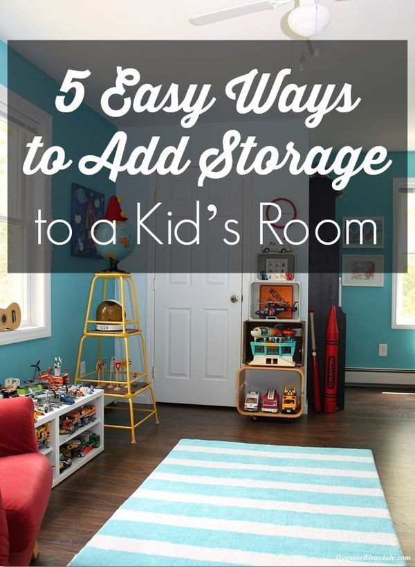 5 easy ways to add storage space to your kid's room - on a budget.