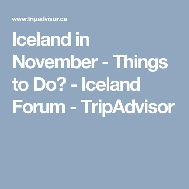 Iceland in November - Things to Do? - Iceland Forum - TripAdvisor