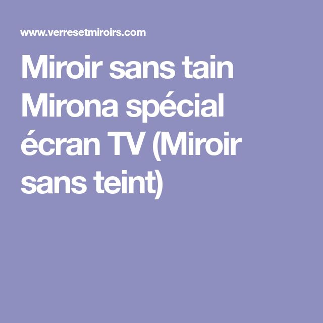 Miroir sans tain Mirona spécial écran TV (Miroir sans teint)