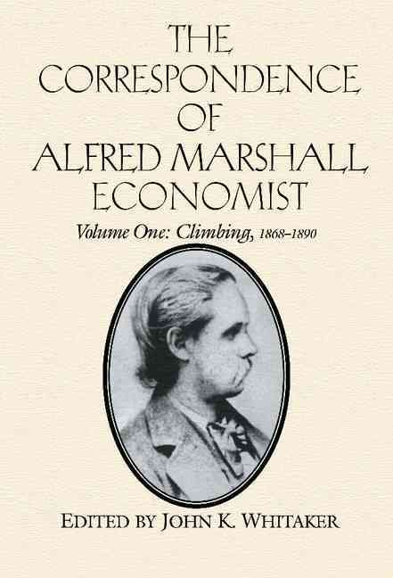 The Correspondence of Alfred Marshall, Economist: Climbing, 1868-1890