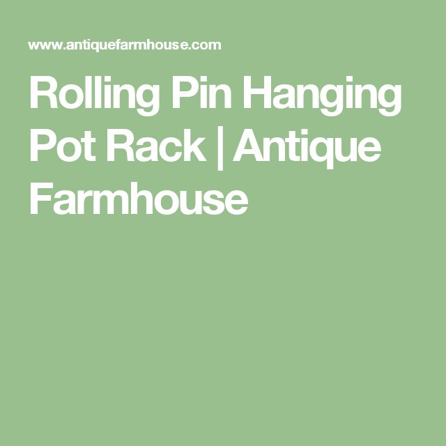 Rolling Pin Hanging Pot Rack | Antique Farmhouse