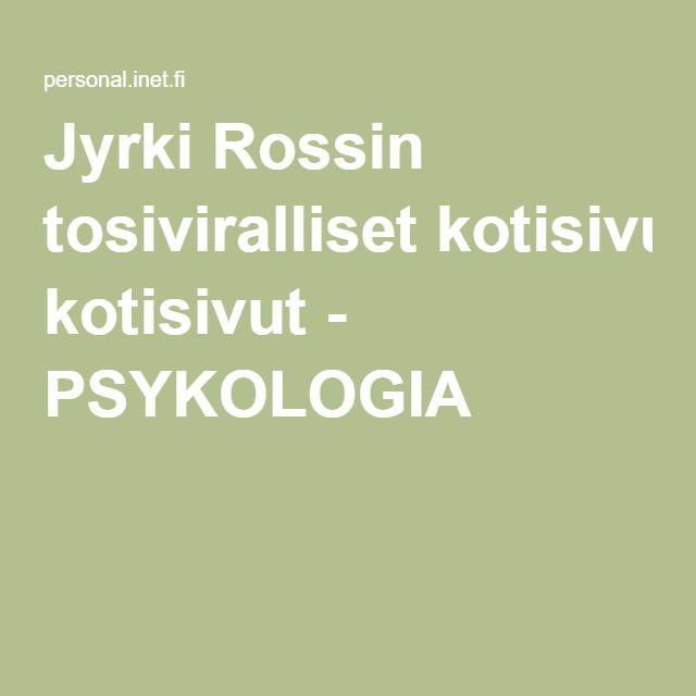 Jyrki Rossin tosiviralliset kotisivut - PSYKOLOGIA