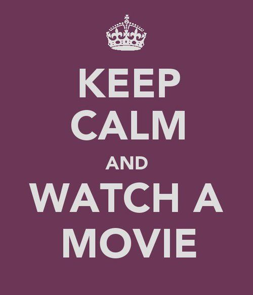 keep calm and watch a movie: Fabulous Movies Tv, Calm Down, Awesome Movies, Keepcalm, Keep Calm, Calm Quotes, Watches, Actor S Movies Tv