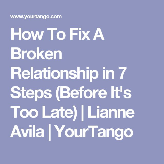 How To Fix A Broken Relationship Steps