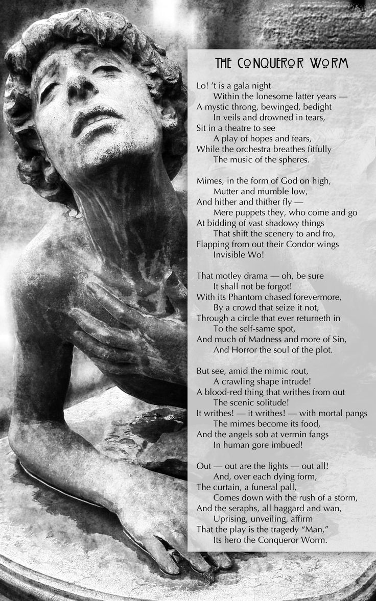 """The Conqueror Worm"" by Edgar Allen Poe, is my absolutely favorite Gothic poem."
