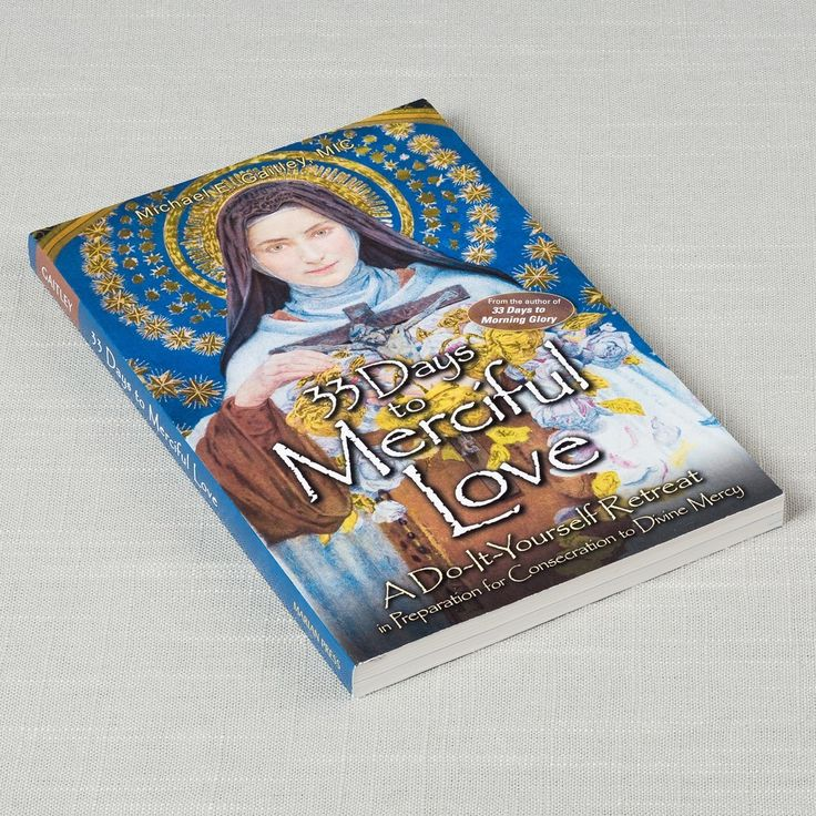 33 Days to Merciful Love | The Catholic Company - St. Therese was declared a Doctor of the Church by St. John Paul II, because she had developed a specific spirituality that is recognized as something new and important for the Church. This books hones in on that spirituality, and how it connects with Divine Mercy.