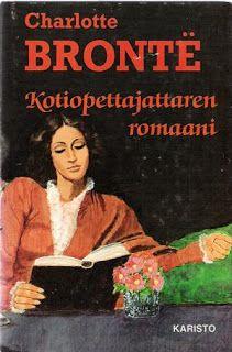 Charlotte Bronte - Kotiopettajattaren romaani