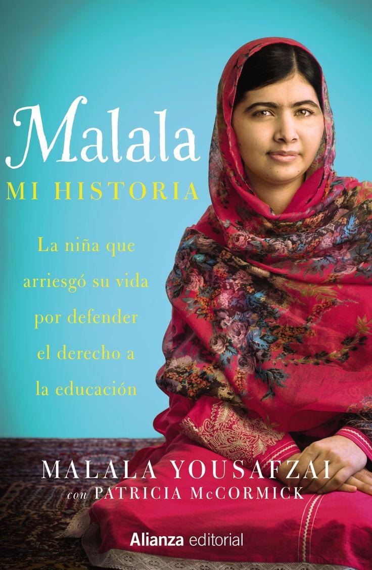 Malala : mi historia : la niña que arriesgó su vida por defender el derecho a la educación / Malala Yousafzai, con Patricia McCormick