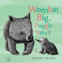 Wombat Big, Puggle Small  Renee Treml