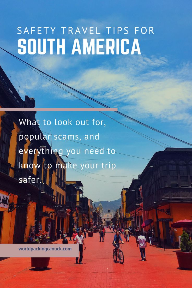 Learn the do's and don'ts of travelling in South America
