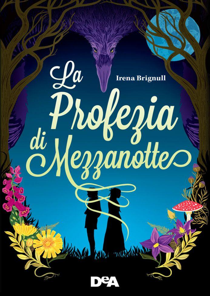 """29/11/2016 • Esce """"La profezia dei mezzanotte"""" di Irena Bringnull edito da De Agostini Young Adult"""