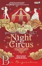 The Night Circus | Toko Buku Online PengenBuku.NET | Erin Morgenstern | Bersiaplah memasuki Le Cirque des Rêves. Jangan terlalu terkejut karena sirkus ini bukanlah sirkus biasa. Di sini kau bisa menemukan Labirin Awan, khayalan-khayalan yang menjadi kenyataan, sari apel terlezat di dunia, Pohon Permohonan, dan wanita cantik dengan gaun penuh untaian surat cinta.  Rp82,000 / Rp69,700 (15% Off)