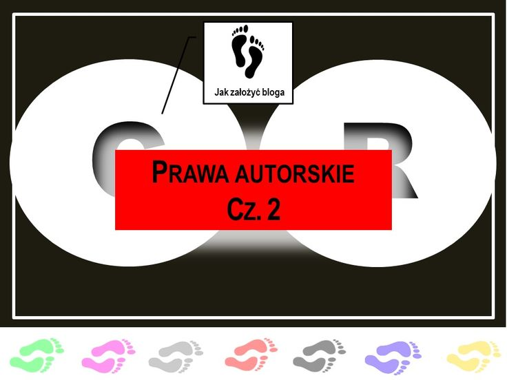 Prawa autorskie cz. 2  www.jakzalozycbloga.com.pl