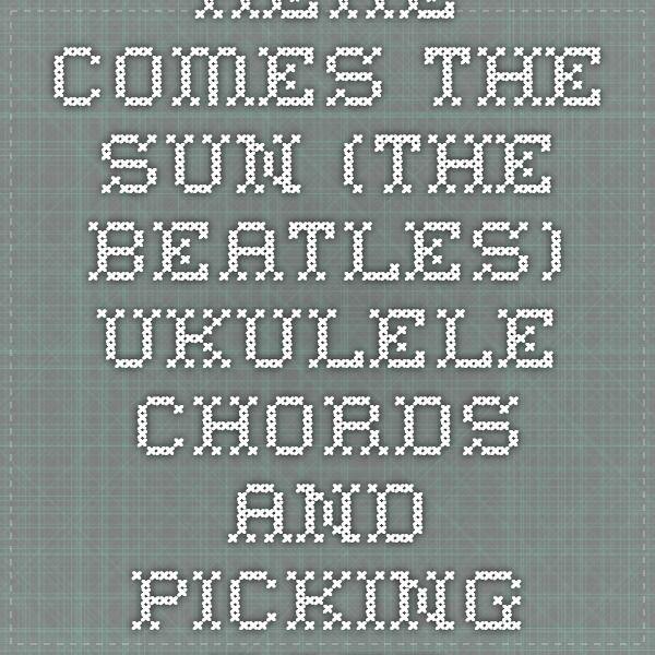 Ukulele ukulele chords here comes the sun : 1000+ images about Ukulele Chords on Pinterest