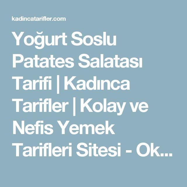 Yoğurt Soslu Patates Salatası Tarifi | Kadınca Tarifler | Kolay ve Nefis Yemek Tarifleri Sitesi - Oktay Usta