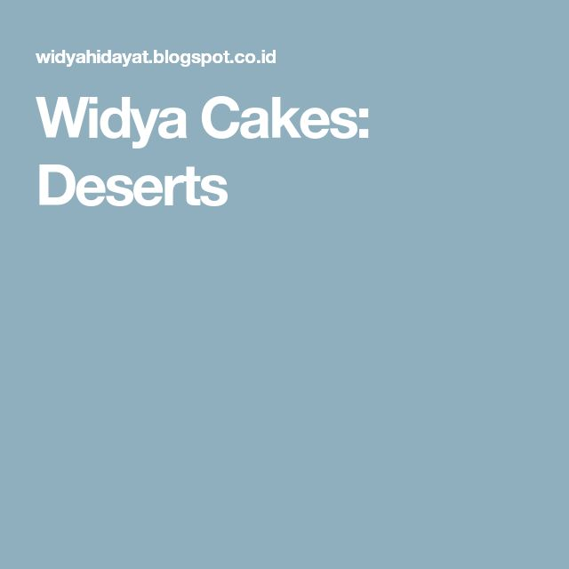 Widya Cakes: Deserts
