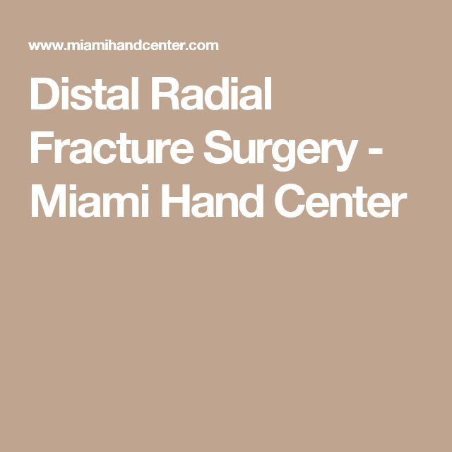 Distal Radial Fracture Surgery - Miami Hand Center