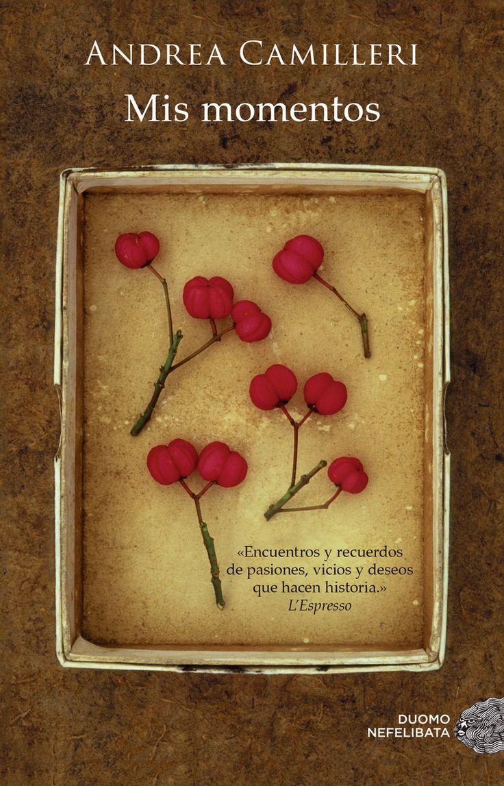 Mis momentos / Andrea Camilleri ; traducción de Carlos Gumpert Melgosa http://fama.us.es/record=b2740863~S5*spi