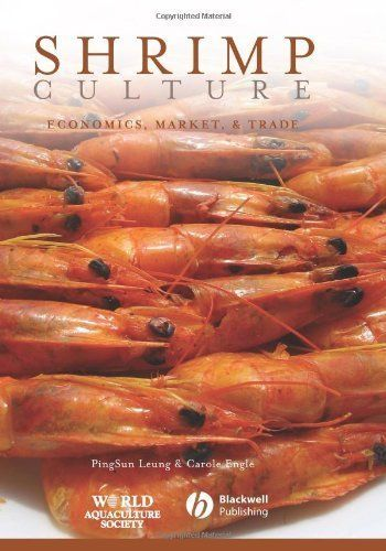 Shrimp Culture: Economics, Market, and Trade by PingSun Leung. $191.96